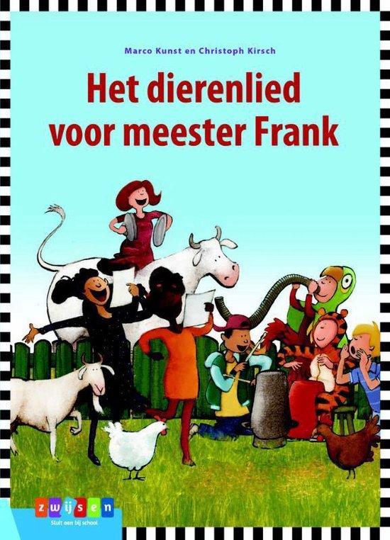 Leesserie Estafette - Het dierenlied voor meester Frank - Marco Kunst  