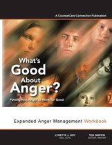 What's Good about Anger? Putting Your Anger to Work for Good