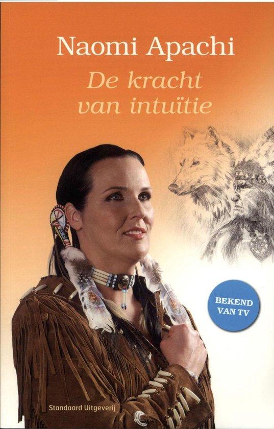 De kracht van intuïtie - Naomi Apachi |