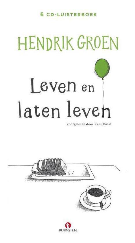 Hendrik Groen - Leven En Laten Leven (luisterboek) - Hendrik Groen |