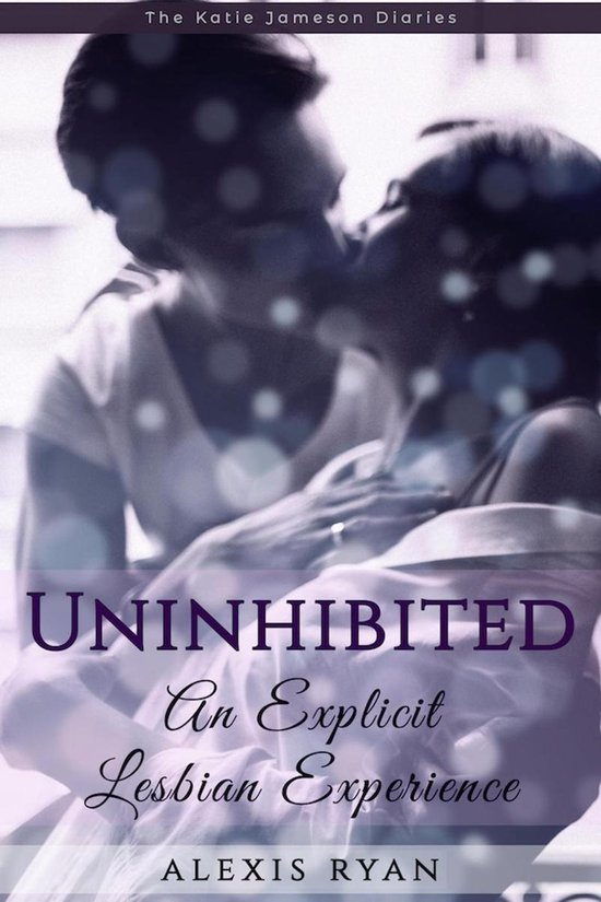 Uninhibited: An Explicit Lesbian Experience