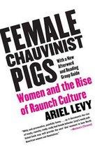 Female Chauvinist Pigs