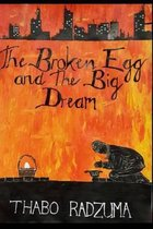The Broken Egg and the Big Dream