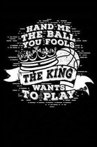 The King Wants to Play