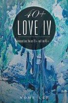 40+ Love IV