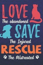 Love the Abandoned Save the Injured Rescue the Mistreated