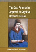 Boek cover The Case Formulation Approach to Cognitive-Behavior Therapy van Jacqueline B. Persons