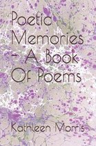 Poetic Memories - A Book of Poems