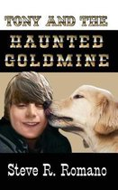 Tony and the Haunted Goldmine