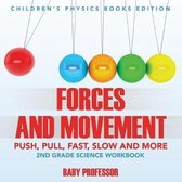 Forces and Movement (Push, Pull, Fast, Slow and More)