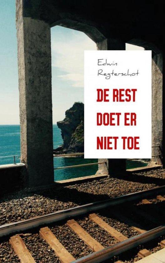 De rest doet er niet toe - Edwin Regterschot |