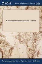 Chefs-Ďoeuvre dramatiques de Voltaire