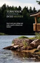 Turn Your Cottage Into Money