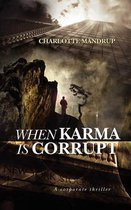 When Karma Is Corrupt