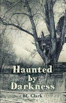 Boek cover Haunted by Darkness van Bl Clark