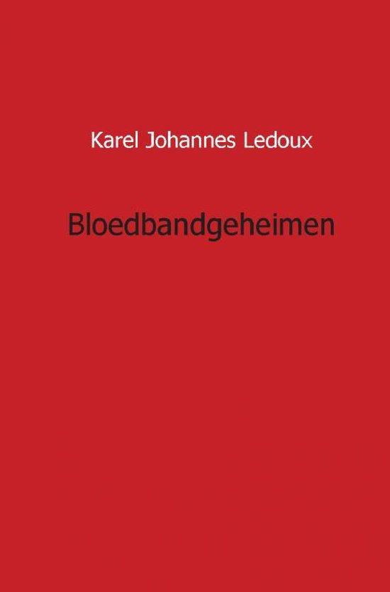 Bloedbandgeheimen - Karel Johannes Ledoux | Fthsonline.com