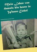 Mein Leben von damals bis heute in Wanne-Eickel