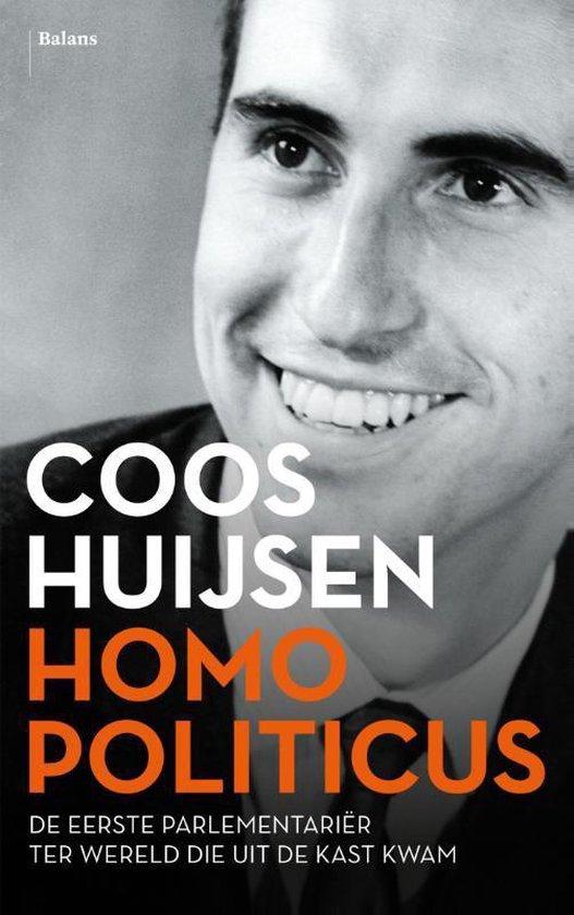 Homo Politicus. De eerste parlementariër ter wereld die uit de kast kwam - Coos Huijsen  