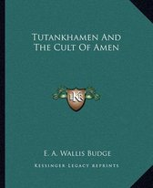 Tutankhamen and the Cult of Amen