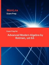 Exam Prep for Advanced Modern Algebra by Rotman, 1st Ed.
