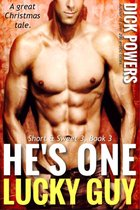 He's One Lucky Guy (Short & Sweet 3, Book 3)
