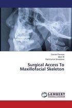 Surgical Access to Maxillofacial Skeleton