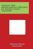 Critical and Miscellaneous Writings of Thomas Noon Talfourd