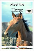Meet the Horse: A 15-Minute Book for Early Readers, Educational Version