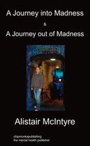 A Journey Into Madness & A Journey Out Of Madness