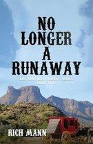 No Longer a Runaway