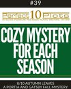 Perfect 10 Cozy Mystery for Each Season Plots #39-8 ''AUTUMN LEAVES – A PORTIA AND GATSBY FALL MYSTERY''