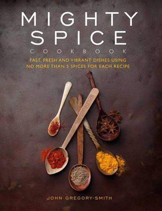 Boek cover Mighty Spice Cookbook van John Gregory-Smith (Hardcover)