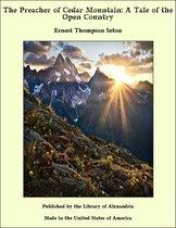The Preacher of Cedar Mountain: A Tale of the Open Country