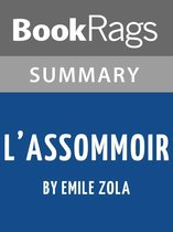Summary & Study Guide: L'Assommoir