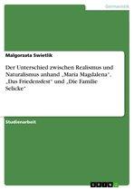 Der Unterschied zwischen Realismus und Naturalismus anhand 'Maria Magdalena', 'Das Friedensfest' und 'Die Familie Selicke'