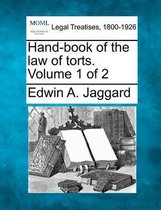 Hand-Book of the Law of Torts. Volume 1 of 2