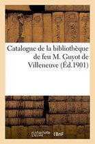 Catalogue de la bibliotheque de feu M. Guyot de Villeneuve