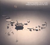Banabila Michel - Early Works/Things Popping Up From