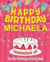Happy Birthday Michaela - The Big Birthday Activity Book