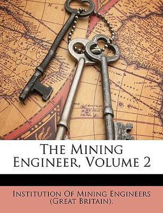 The Mining Engineer, Volume 2
