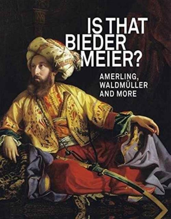 Boek cover IS THAT BIEDERMEIER? van Agnes Husslein-Arco (Hardcover)