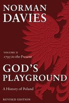 God's Playground A History of Poland: Volume II