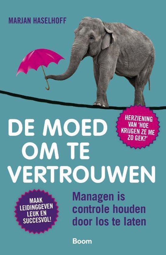 De moed om te vertrouwen - Marjan Haselhoff  