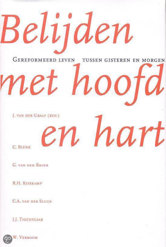 Belijden Met Hoofd En Hart - Ir.J. van der Graaf |