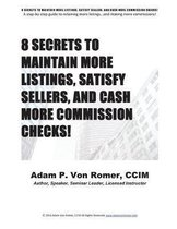 8 Secrets to Maintain More Listings, Satisfy Sellers, and Cash More Commission Checks!