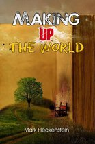 Making Up The World