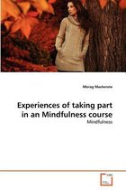 Experiences of Taking Part in an Mindfulness Course