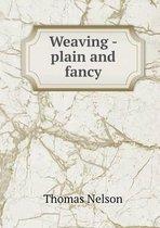 Weaving - Plain and Fancy