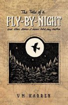 The Tales of a Fly by Night