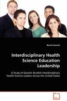 Interdisciplinary Health Science Education Leadership